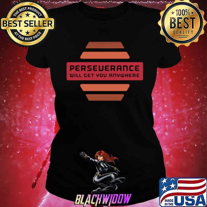 2021 perseverance will get you anywhere Ladies tee