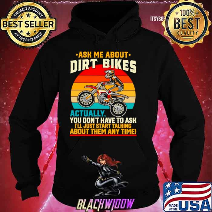 Ask Me About Dirt Bikes Actually You Dont Have To Ask Vintage shirt