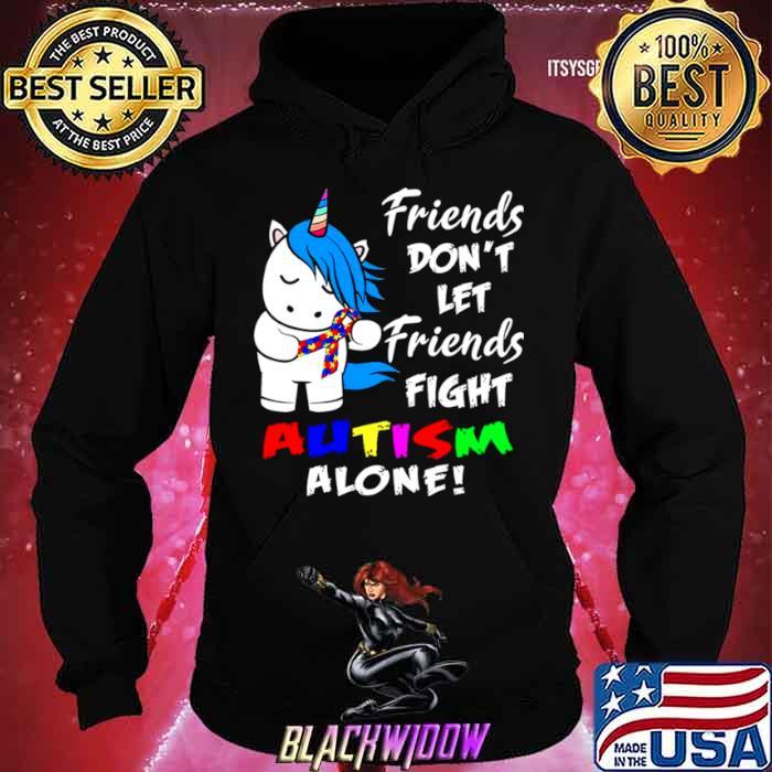 Friends Dont Let Friends Fight Autism Alone shirt