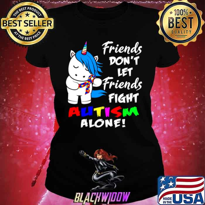 Friends Dont Let Friends Fight Autism Alone Ladies tee
