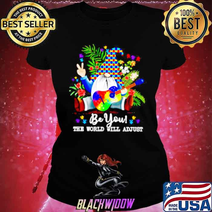 Gnomes Hippie Autism Be You The World Will Adjust Ladies tee