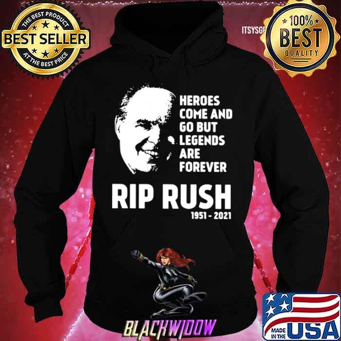 Heroes come and go but legends are forever rip Rush Limbaugh 1951 2021 shirt