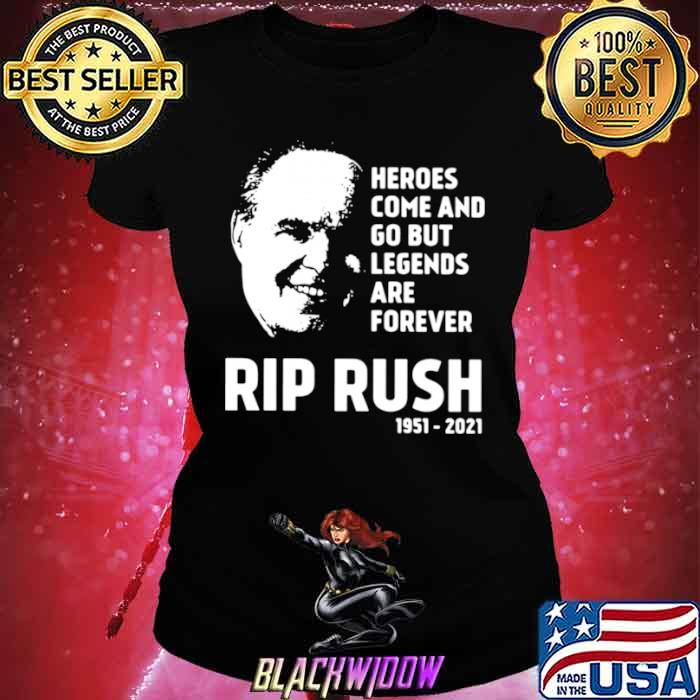 Heroes come and go but legends are forever rip Rush Limbaugh 1951 2021 Ladies tee