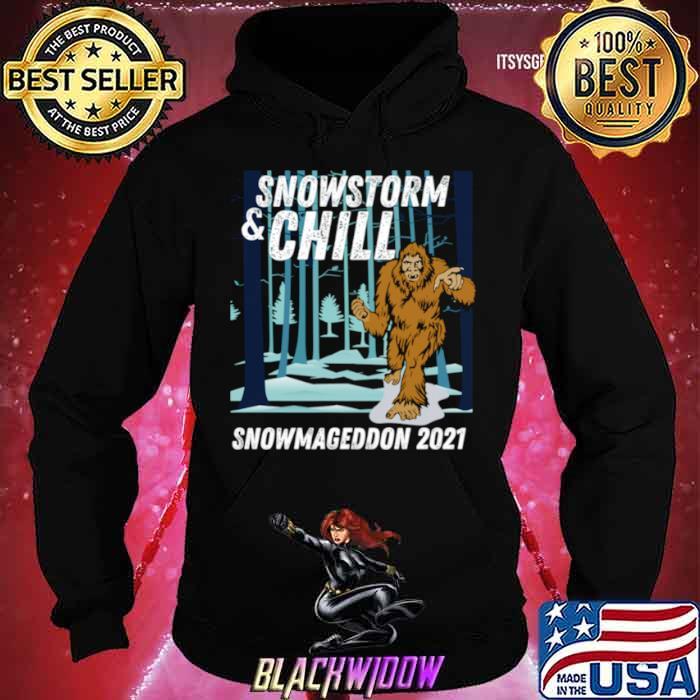 Snowstorm and Chill Big Foot Snowmageddon 2021 shirt