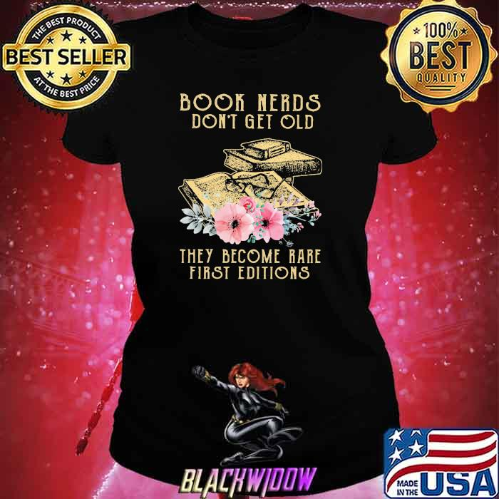 Book Nerds Don't Get Old They Become Rare First Editions Shirt Ladies tee