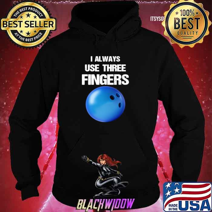 I Always Use Three Fingers Bowling Funny Hoodie
