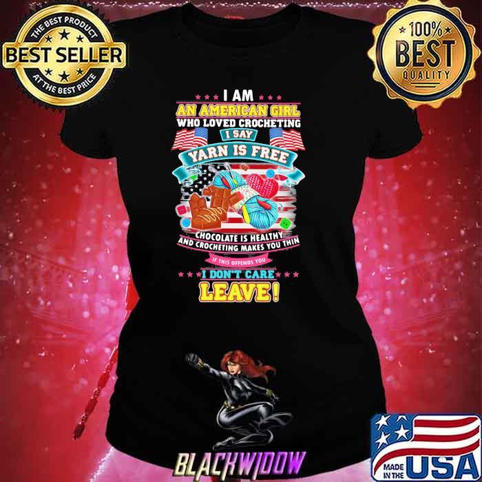 I Am An American Girl Who Loved Crocheting I Say Yarn Is Free Chocolate Is Healthy Flag Shirt Ladies tee