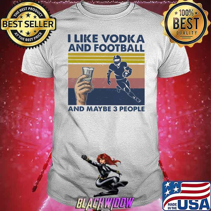 I Like Vodka And Bowling And Maybe Three People Vintage Shirt