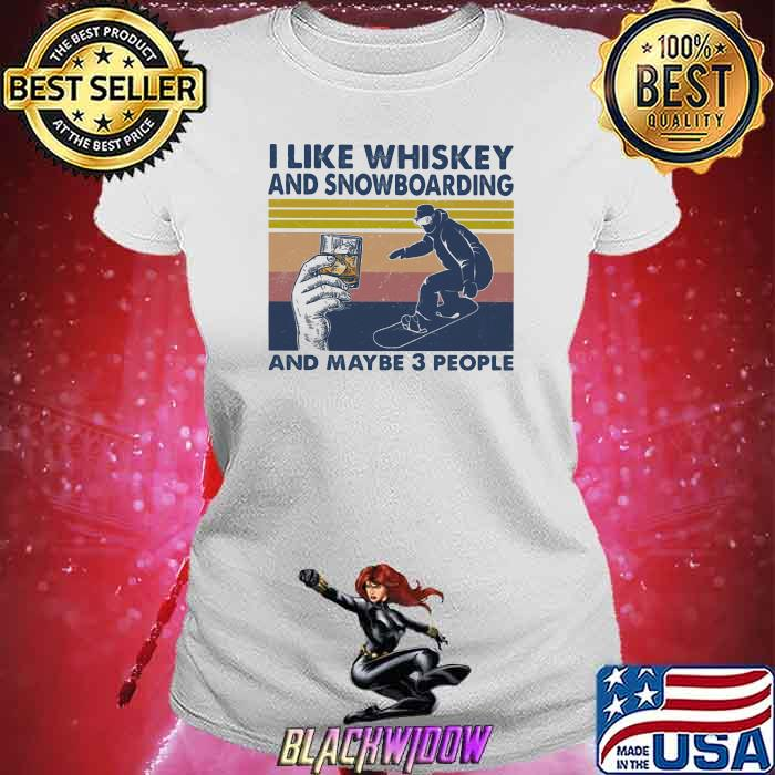 I Like Whiskey And Snowboarding And Maybe Three People Vintage Shirt Ladies tee