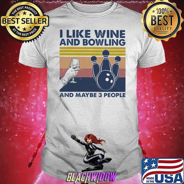 I Like Wine And Bowling And Maybe Three People Vintage Shirt