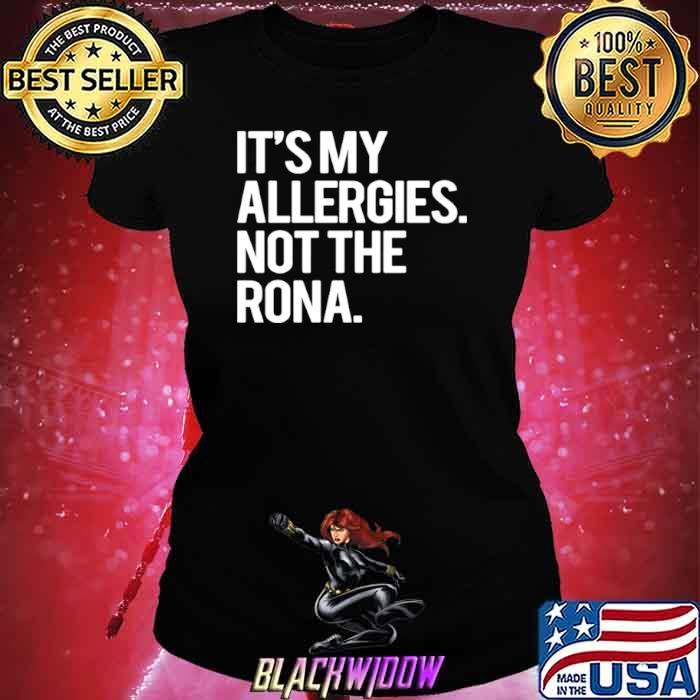 It's My Allergies Not The Rona Ladies tee