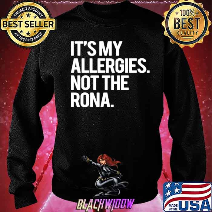 It's My Allergies Not The Rona Sweatshirt