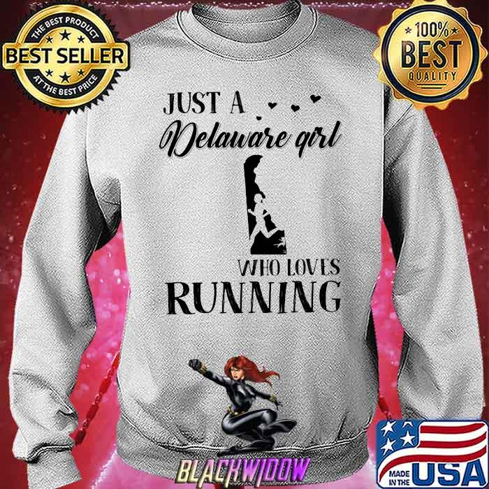 Just A Delaware Girl Who Loves Running Shirt Sweatshirt