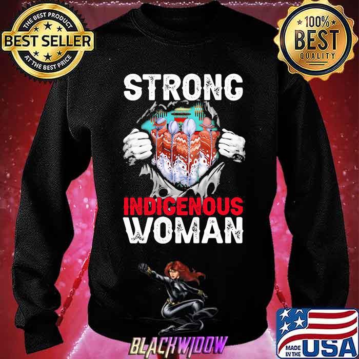Native Strong Indigenous Woman Shirt Sweatshirt