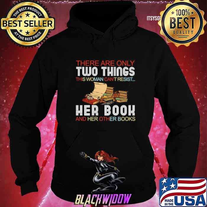 There Are Only Two Things This Woman Can't Resist Her Book And Her Other Books Hoodie