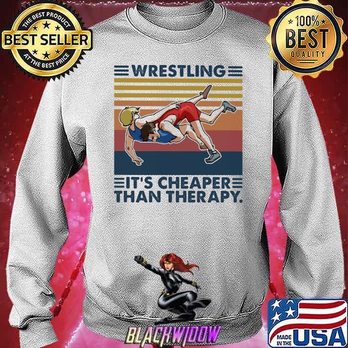 Wrestling It's Cheaper Than Therapy Vintage Shirt Sweatshirt