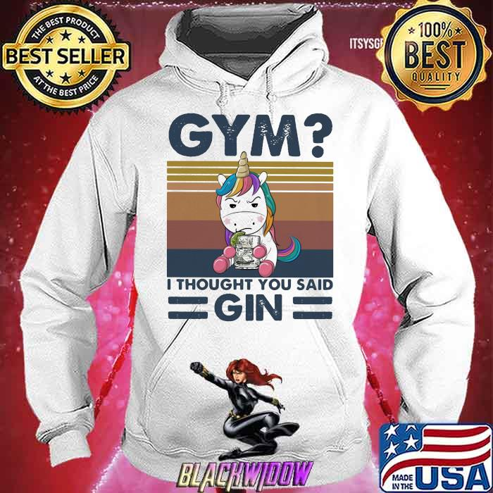 GYM T Thought You Said Gin Uniorn Vintage Shirt Hoodie