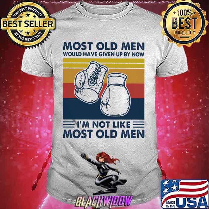 Most Old Men Would Have Given Up By Now I'm Not Like Most Old Men Boxing Vintage shirt