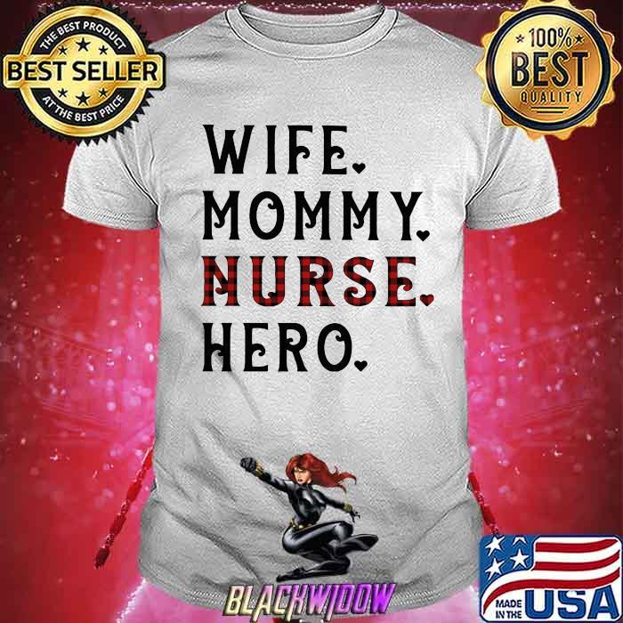 Wife Mommy Nurse Hero Shirt