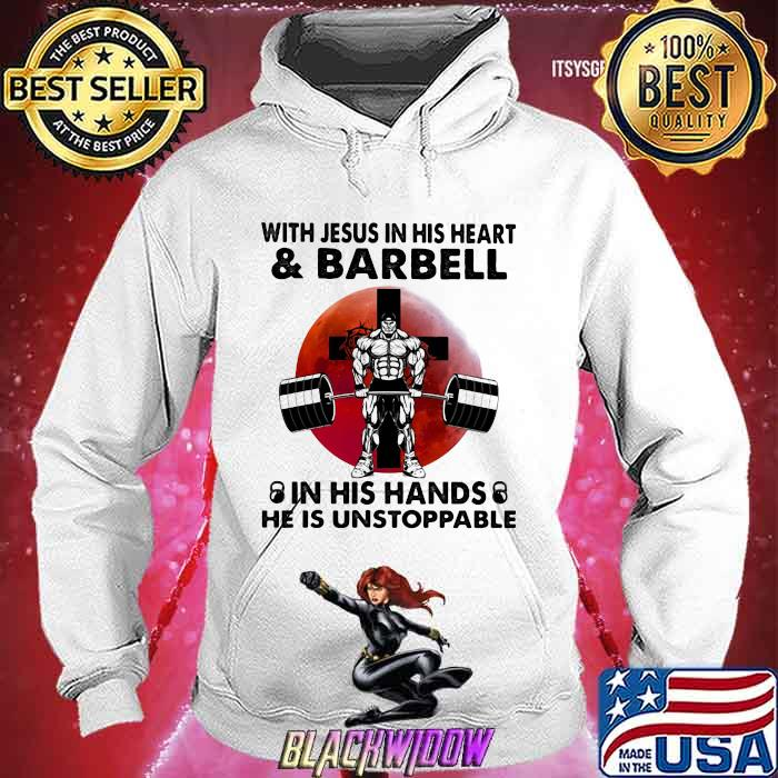With Jesus In His Heart And Barbell IN His Hands He IS Unstoppable Blood Moon Shirt Hoodie