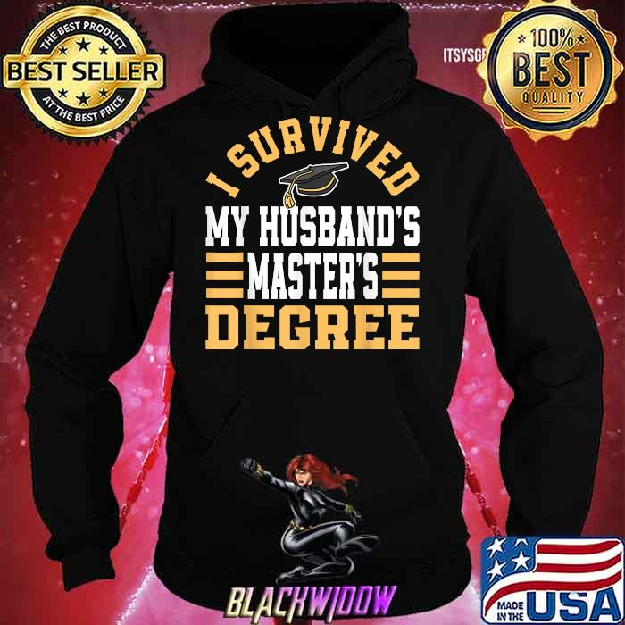 I Survived My Husband's Master's Degree Graduate Diploma Shirt Hoodie