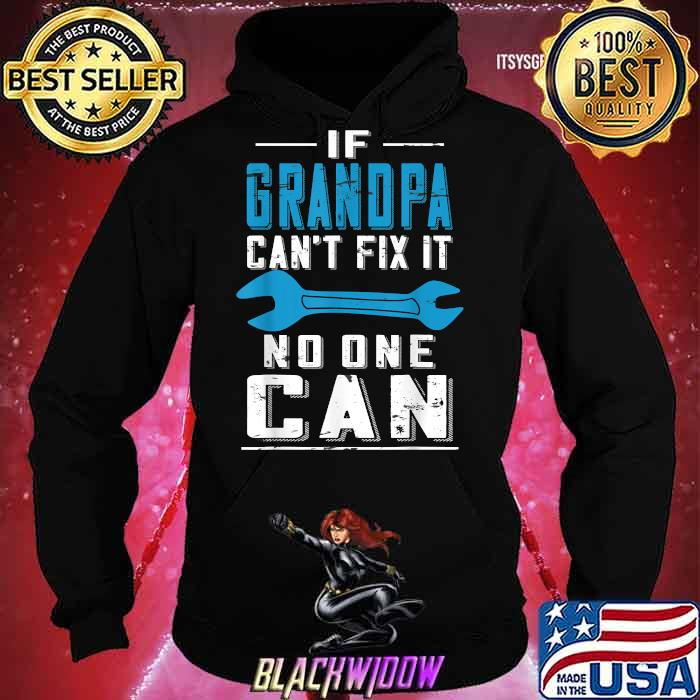 If Grandpa Can't Fix It No One Can Father's Day Shirt Hoodie