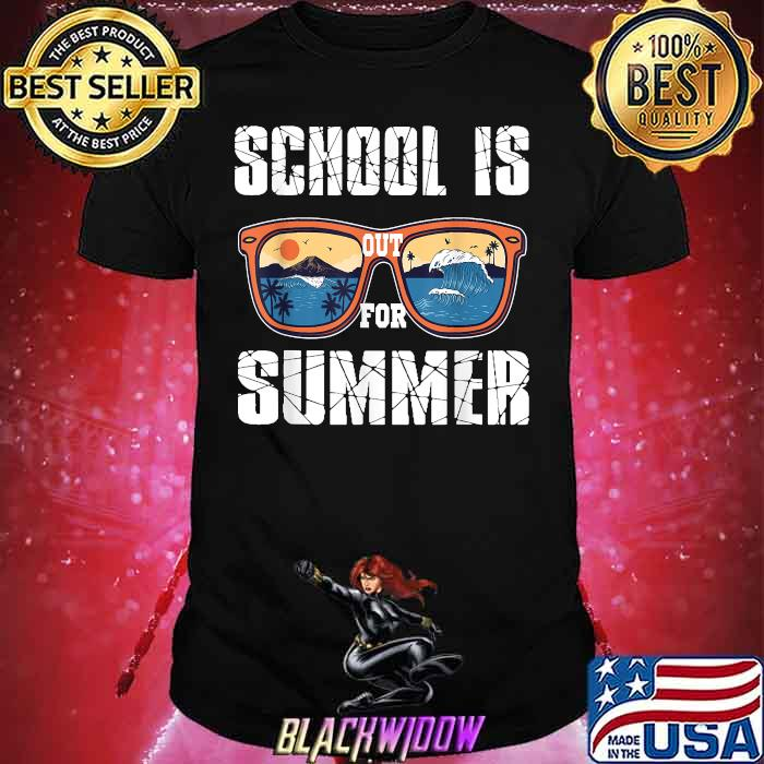 School Is Out For Summer Last Day of School Teacher Beach Sunglasses Shirt