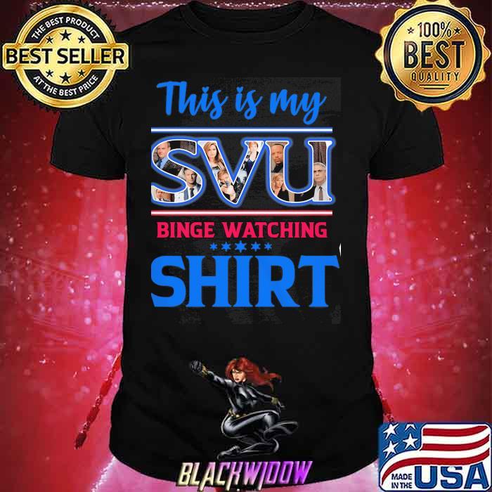 This Is My SVU Binge Watching Shirt