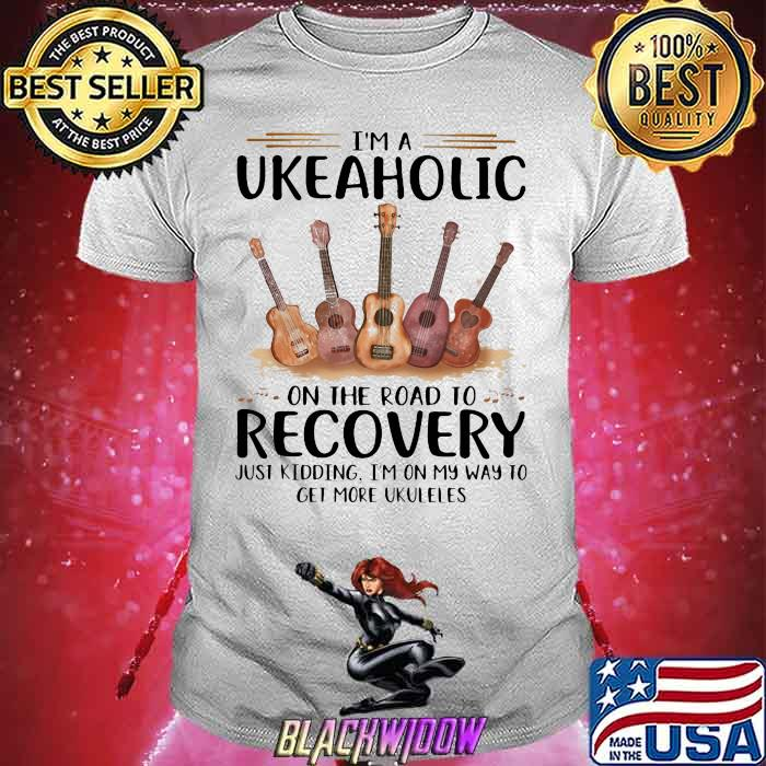 I'm A Ukuleleaholic On The Road To Recovery Just Kidding I'm On My Way To Get More Ukulele Shirt